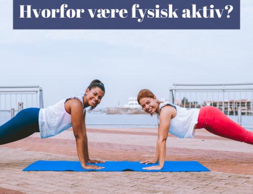 Hvorfor skal man være fysisk aktiv?